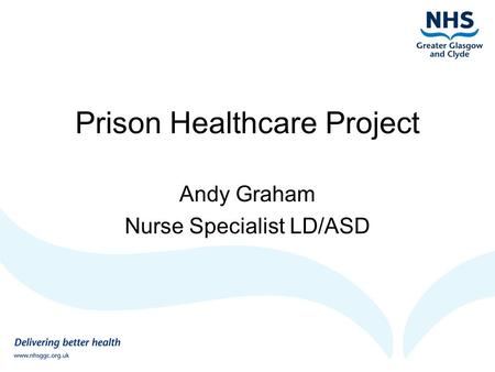 Prison Healthcare Project Andy Graham Nurse Specialist LD/ASD.