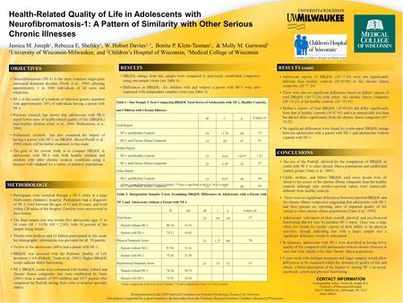 Health-Related Quality of Life in Adolescents with Neurofibromatosis-1: A Pattern of Similarity with Other Serious Chronic Illnesses Jessica M. Joseph.