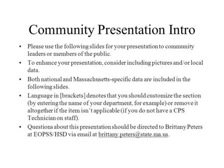 Community Presentation Intro Please use the following slides for your presentation to community leaders or members of the public. To enhance your presentation,