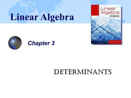 Chapter 3 Determinants Linear Algebra. Ch03_2 3.1 Introduction to Determinants Definition The determinant of a 2  2 matrix A is denoted |A| and is given.