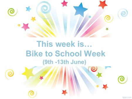 This week is… Bike to School Week (9th -13th June)