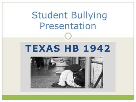 TEXAS HB 1942 Student Bullying Presentation. HB 1942 In compliance with House Bill 1942, the Denton ISD Student Code of Conduct defines bullying as follows: