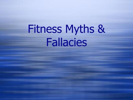 Fitness Myths & Fallacies