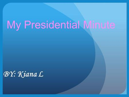 BY: Kiana L My Presidential Minute. The Issues I Believe Are Important: The <strong>Environment</strong> Pollution Global Warming Child Labor For your own benefit: A Poem.
