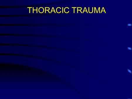 THORACIC TRAUMA. OBJECTIVES Identify and treat life-threatening thoracic injuries Recognize and treat potentially life- threatening thoracic injuries.