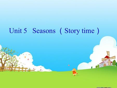 Unit 5   Seasons (Story time)