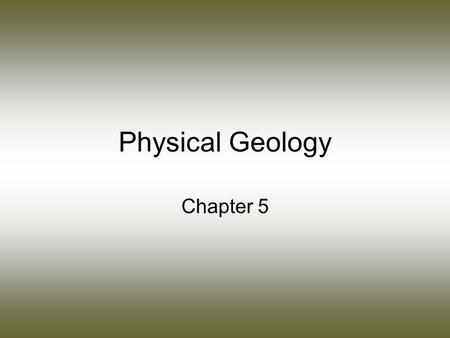 Physical Geology Chapter 5. Big Definition! Mineral – a natural, usually inorganic solid that shows –Characteristic chemical composition –Orderly internal.