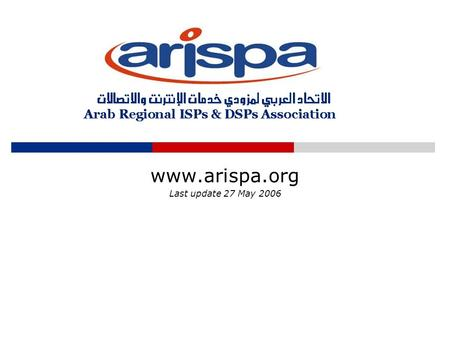 Www.arispa.org Last update 27 May 2006. Content  About us Interest & Presence Our Mission Our Goals Structure  Achievements  Memberships Membership.