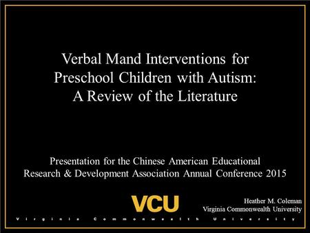 Verbal Mand Interventions for Preschool Children with Autism: A Review of the Literature Presentation for the Chinese American Educational Research & Development.