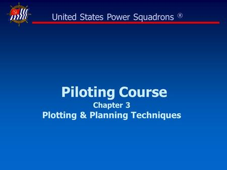 Piloting Course Chapter 3 Plotting & Planning Techniques