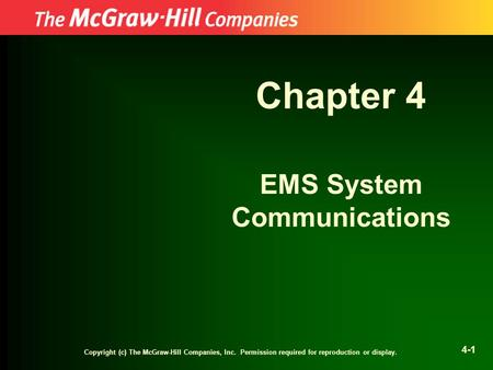 Copyright (c) The McGraw-Hill Companies, Inc. Permission required for reproduction or display. 4-1 Chapter 4 EMS System Communications.