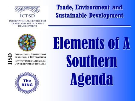Trade, Environment and Sustainable Development Elements of A Southern Agenda.