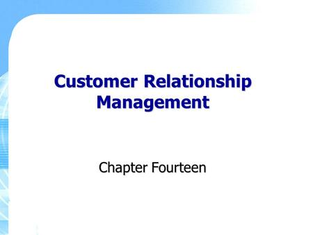 Customer Relationship Management Chapter Fourteen.