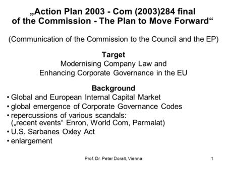 "Prof. Dr. Peter Doralt, Vienna1 ""Action Plan 2003 - Com (2003)284 final of the Commission - The Plan to Move Forward"" (Communication of the Commission."