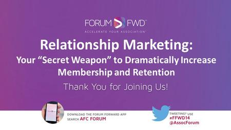 "Relationship Marketing: Your ""Secret Weapon"" to Dramatically Increase Membership and Retention."