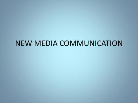 NEW MEDIA COMMUNICATION. NETWORKING INFORMATION EXCHANGE COMMUNICATION.