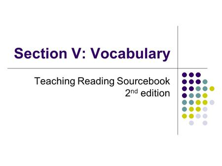 Section V: Vocabulary Teaching Reading Sourcebook 2 nd edition.