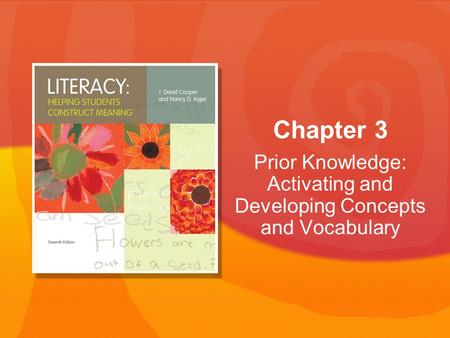 Prior Knowledge: Activating and Developing Concepts and Vocabulary Chapter 3.