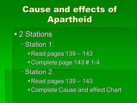 Cause and effects of Apartheid