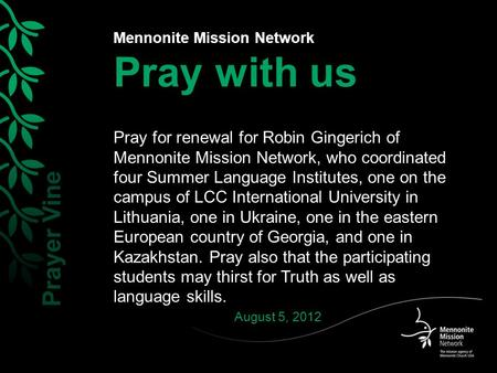 Mennonite Mission Network Pray with us Pray for renewal for Robin Gingerich of Mennonite Mission Network, who coordinated four Summer Language Institutes,
