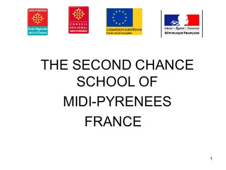 1 THE SECOND CHANCE SCHOOL OF MIDI-PYRENEES FRANCE.