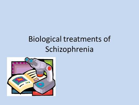 Biological treatments of Schizophrenia. Brain Structure (Neuronatomy) Anderson (1990) looked at CAT scans of DZ twins, one diagnosed with schizophrenia,