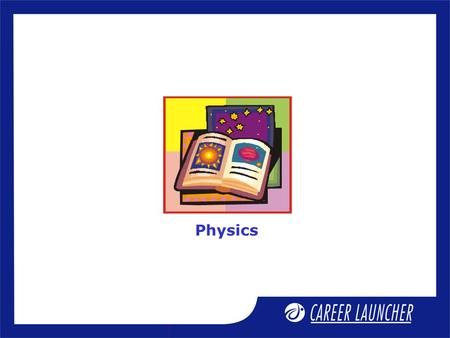 Physics. Session Work, Power and Energy - 3 Session Objectives.