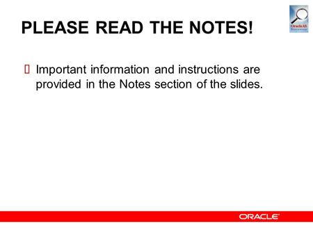 PLEASE READ THE NOTES!  Important information and instructions are provided in the Notes section of the slides.