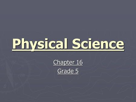 Physical Science Chapter 16 Grade 5. Chapter 16- Energy and Waves.