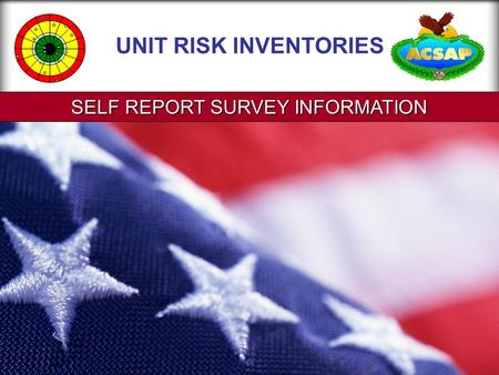 SELF REPORT SURVEY INFORMATION UNIT RISK INVENTORIES.