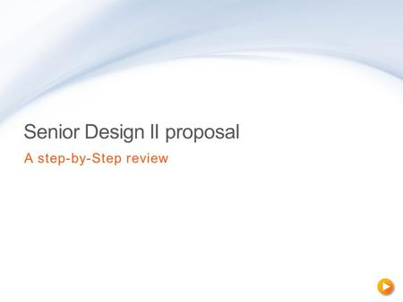 Senior Design II proposal A step-by-Step review. What is Senior Design?  Senior Design is a sequence of two courses during two consecutive semesters.
