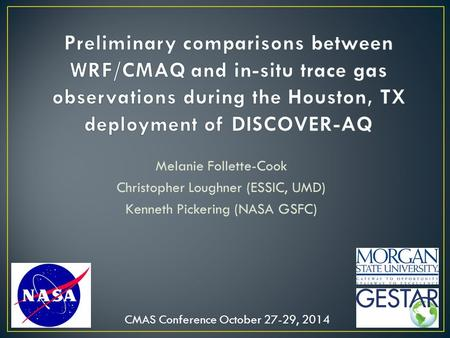 Melanie Follette-Cook Christopher Loughner (ESSIC, UMD) Kenneth Pickering (NASA GSFC) CMAS Conference October 27-29, 2014.