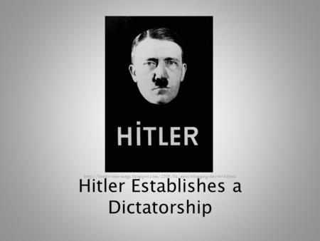 Hitler Establishes a Dictatorship