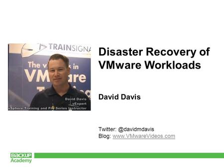 David Davis Blog:  Disaster Recovery of VMware Workloads.