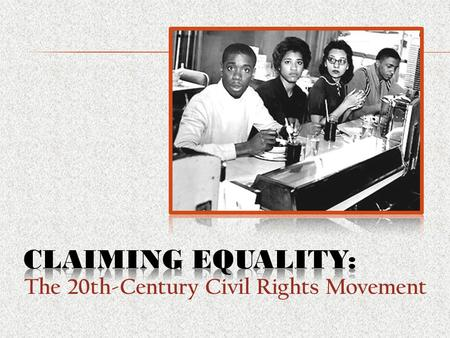The 20th-Century Civil Rights Movement. Defined rights of citizenship for African-Americans Redefined prevailing cultural ideas about civil rights Redefined.