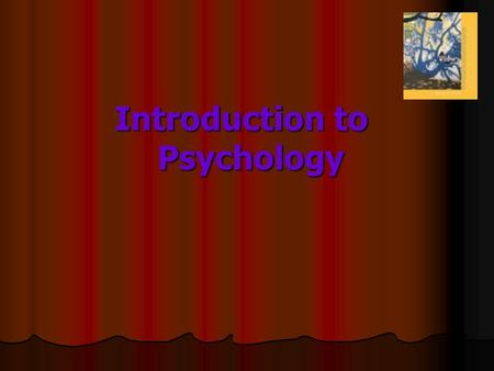 Introduction to Psychology. What is psychology? Scientific study of (human) behaviour Psychology (today) is an enterprise that is just as scientific as.