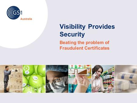 Australia Visibility Provides Security Beating the problem of Fraudulent Certificates.