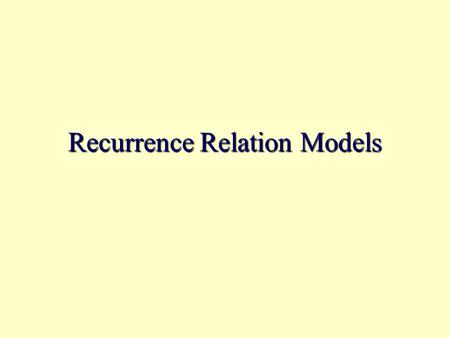 Recurrence Relation Models