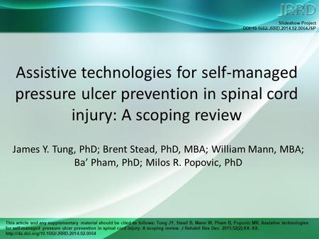 This article and any supplementary material should be cited as follows: Tung JY, Stead B, Mann W, Pham B, Popovic MR. Assistive technologies for self-managed.