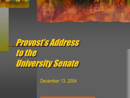 Provost's Address to the University Senate December 13, 2004.
