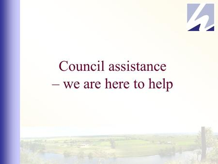 Council assistance – we are here to help. Program Introduction Traffic Management Council assistance including food handling Finding and applying for.