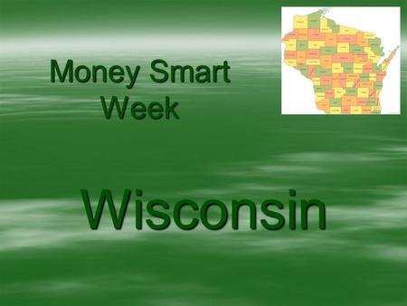 Money Smart Week Wisconsin. 2006  Walked in Parades  Booth at County Fairs  Displayed banners around town  Junior Achievement Essay Contest  Gained.