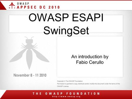 OWASP ESAPI SwingSet An introduction by Fabio Cerullo.