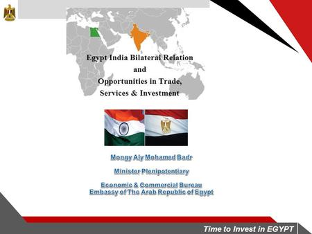 Time to Invest in EGYPT. Contents Egypt: An attractive country for investors II Egypt.: Priority to investors IV III An attractive value proposition Support.