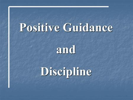 Positive Guidance andDiscipline. As a result, punishment focuses on the parent being responsible for controlling a child's behavior. Discipline focuses.