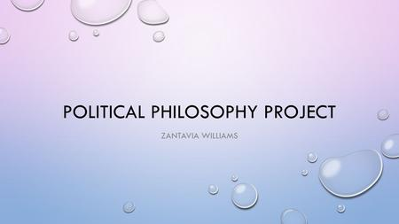 POLITICAL PHILOSOPHY PROJECT ZANTAVIA WILLIAMS. INTRODUCTION FAITH & FAMILY LEFT I.ABORTION II.AFFIRMATIVE ACTION III.THE WAR ON DRUGS WESLEY WILCOX,