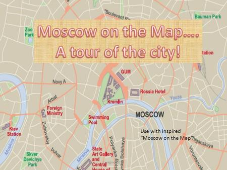 "Use with Inspired ""Moscow on the Map"" Lwagner2013."