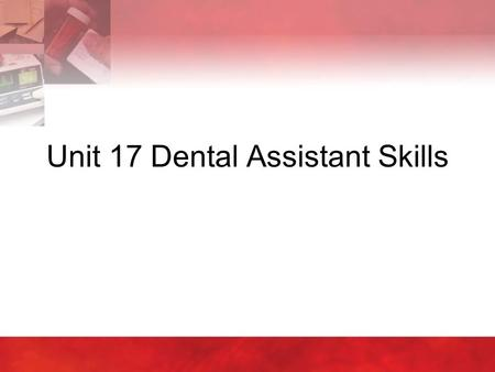 Unit 17 Dental Assistant Skills. Copyright © 2004 by Thomson Delmar Learning. ALL RIGHTS RESERVED.2 17:1 Identifying the Structures and Tissues of a Tooth.