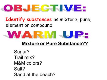 Mixture or Pure Substance??