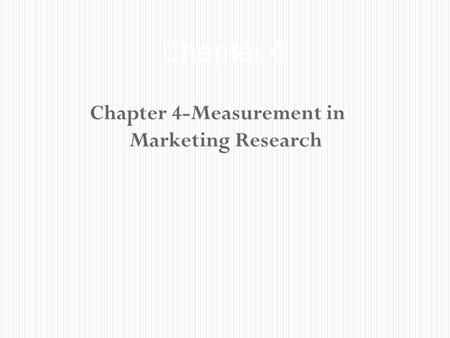 Chapter 4-Measurement in Marketing Research Chapter 4.